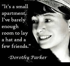 "Meme of a young woman, smiling and wearing a hat, with the Dorothy Parker quote, ""It's a small apartment, I've barely enough room to lay a hat and a few friends."""